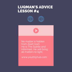Lesson 4 from Advice of Luqman - YouthlyHub.com