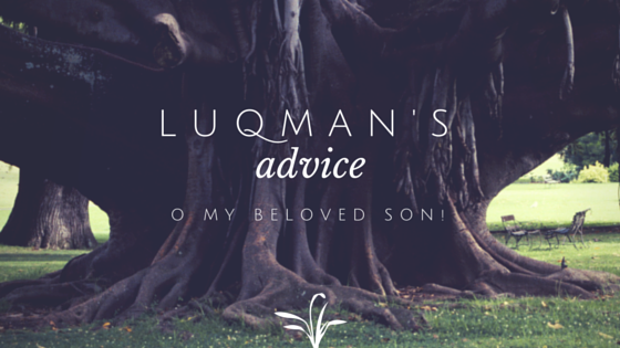 Advice of Luqman the Wise to His Son