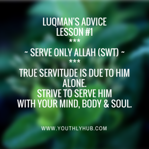 Lesson 1 from Luqman's advice - YouthlyHub.com