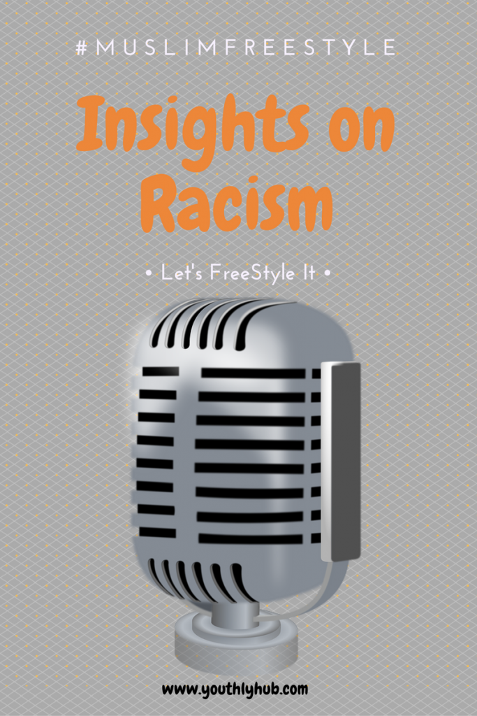 Blog graphic for #MuslimFreeStyle on Racism via YouthlyHub.com