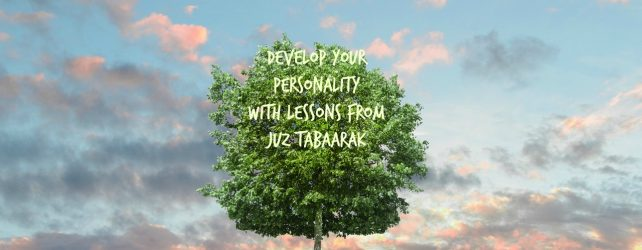Personality Development Lessons from Juz 29 of the Qur'an